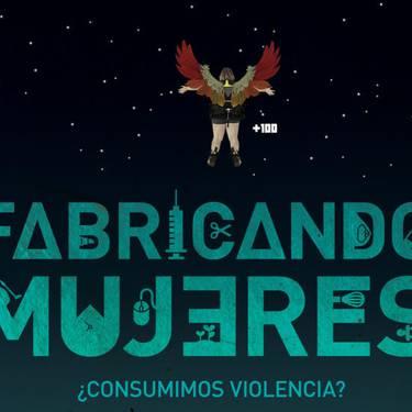'Fabricando mujeres. ¿Consumimos violencia?' dokumentala