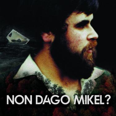 'Non dago Mikel?' dokumentala, Gurea Zinean